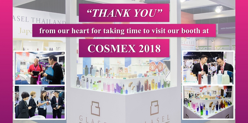 "We would like to say ""THANK YOU"" from our heart for taking time to visit our booth at COSMEX 2018, held at Bitec, Bangkok, from OCT 30 – NOV 1, 2018"
